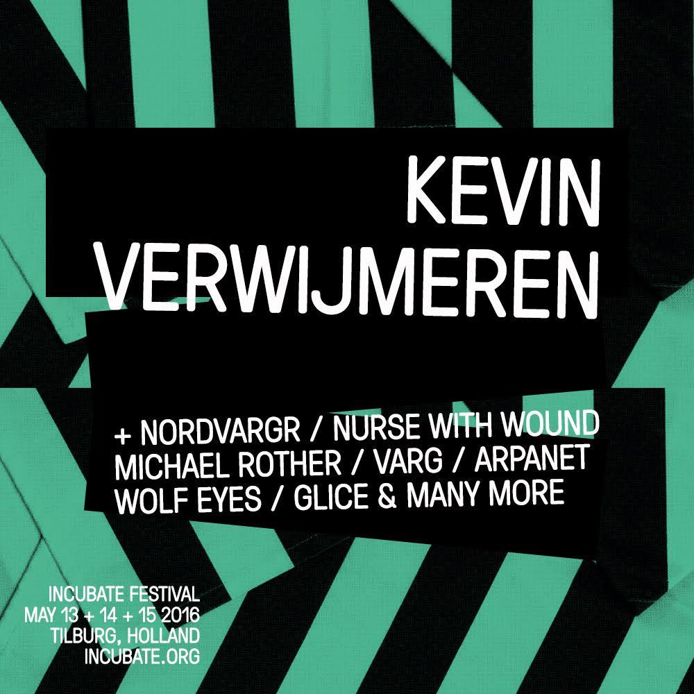 Incubate - Kevin Verwijmeren